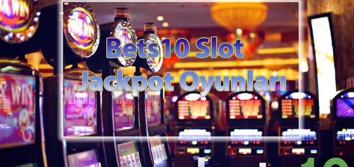 Bets10 Slot - Jackpot Oyunları